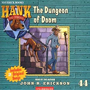 The Dungeon of Doom: Hank the Cowdog | [John R. Erickson]