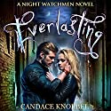 Everlasting: The Night Watchmen Series Book 1 Audiobook by Candace Knoebel Narrated by Rebecca Hansen