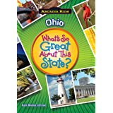 OHIO What's so Great About This State (Arcadia Kids)