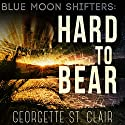 Hard to Bear Audiobook by Georgette St. Clair Narrated by Mackenzie Harte