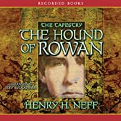 The Hound of Rowan: Book One of the Tapestry | [Henry H. Neff]