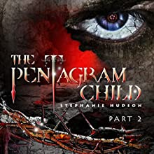 The Pentagram Child: Part 2: Afterlife Saga, Volume 5 Audiobook by Stephanie Hudson Narrated by Rebecca Rainsford