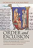 img - for Order and Exclusion: Cluny and Christendom Face Heresy, Judaism, and Islam (1000-1150) (Conjunctions of Religion and Power in the Medieval Past) book / textbook / text book