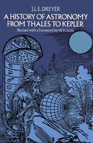 a-history-of-astronomy-from-thales-to-kepler-dover-books-on-astronomy