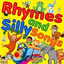 Rhymes and Silly Songs Audiobook by  The Children's Company Narrated by Chris Emmett, Barbara Courtney-King, Malcolm Le Maistre, Paul O'Brian, Robert Howes, Steve Davies, William McGillivray