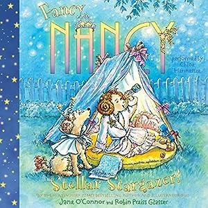 Fancy Nancy: Stellar Stargazer! | [Jane O'Connor, Robin Preiss Glasser]