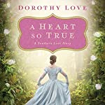 A Heart So True | Dorothy Love
