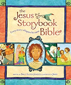 "Cover of ""The Jesus Storybook Bible: Ever..."