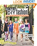 Girl's Guide to DIY Fashion: Design &...