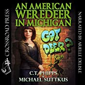An American Weredeer in Michigan: The Bright Falls Mysteries Series, Book 2 | [C. T. Phipps, Michael Suttkus]