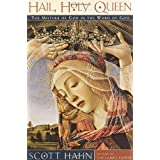 Hail, Holy Queen ~ Scott Hahn