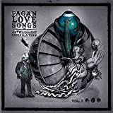 Pagan Love Songs Vol.3