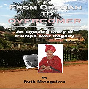 From Orphan to Overcomer Audiobook