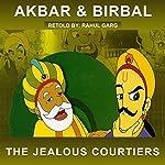 The Jealous Courtiers | Rahul Garg