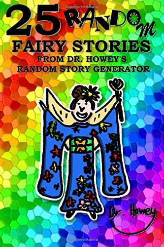 25 Random Fairy Stories from Dr. Howey's Random Story Generator