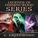 Legends of Dimmingwood Series: Books 1-3 Audiobook by C. Greenwood Narrated by Ashley Arnold