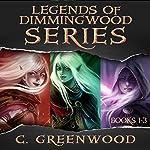 Legends of Dimmingwood Series: Books 1-3 | C. Greenwood