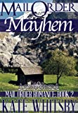Mail Order Mayhem - A Historical Mail Order Bride Romance Novel (Mail Order Romance Book 2)