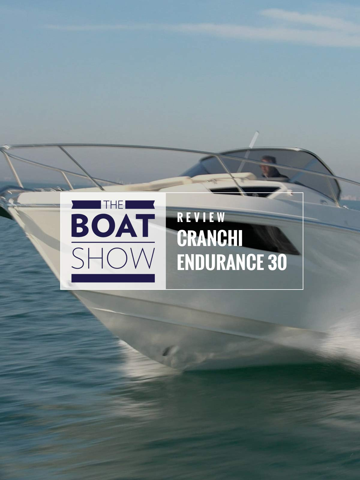 Review: Cranchi Endurance 30 - The Boat Show on Amazon Prime Instant Video UK