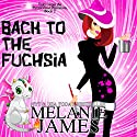 Back to the Fuchsia: Tales from the Paranormal Plantation, Book 2 Audiobook by Melanie James Narrated by Hollie Jackson