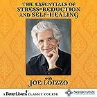 The Essentials of Stress-Reduction and Self-Healing Rede von Joseph Loizzo Gesprochen von: Joseph Loizzo