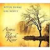 echange, troc Kevin Burke & Cal Scott - Across the Black River Kevin Burke & Cal Scott LM001
