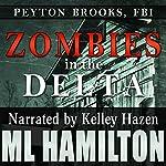 Zombies in the Delta: Peyton Brooks, FBI, Book 1 | M.L. Hamilton