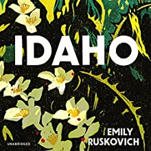 Idaho Audiobook by Emily Ruskovich Narrated by Justine Eyre