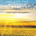 Ask and the Universe Will Provide: A Straightforward Guide to Manifesting Your Dreams Audiobook by Stephen Richards Narrated by Sonny Dufault