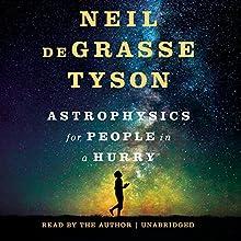 Astrophysics for People in a Hurry | Livre audio Auteur(s) : Neil deGrasse Tyson Narrateur(s) : Neil deGrasse Tyson