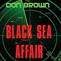 Black Sea Affair (       UNABRIDGED) by Don Brown Narrated by James Adams