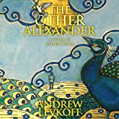 The Other Alexander: The Bow of Heaven, Book 1   [Andrew Levkoff]
