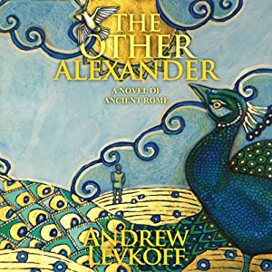 The Other Alexander: The Bow of Heaven, Book 1 | [Andrew Levkoff]
