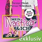 Mein Nachbar und ich: Das erste Mal Hörbuch von Kirsten Wendt, Marcus Hünnebeck Gesprochen von: Oliver Wronka, Karoline Mask von Oppen