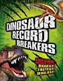 img - for Dinosaur Record Breakers: Awesome Dinosaur Facts book / textbook / text book