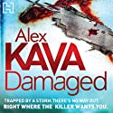 Damaged (       UNABRIDGED) by Alex Kava Narrated by Jennifer Woodward