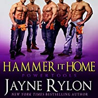 Hammer It Home: Powertools, Book 6 (       UNABRIDGED) by Jayne Rylon Narrated by Gregory Salinas
