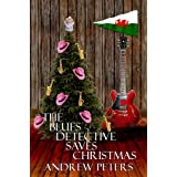 The Blues Detective Saves Christmasby Andrew Peters