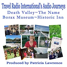 Death Valley, the Name: Borax Museum and Historic Inn  by Patricia L. Lawrence Narrated by J. D. Streeter