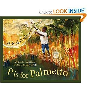 P Is For Palmetto: A South Carolina Alphabet (Discover America State State Alphabet Series)