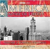 America, Empire of Liberty: Power and Progress v. 2 (BBC Audio)