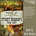 Stuart Brannon's Final Shot: Stuart Brannon, Book 7 Audiobook by Stephen Bly, Janet Bly, Russell Bly, Michael Bly, Aaron Bly Narrated by Jerry Sciarrio