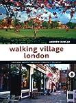 Walking Village London: Original Walk...