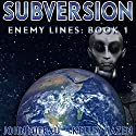 Subversion: Enemy Lines, Book 1 Audiobook by John Mierau Narrated by Kelley Hazen