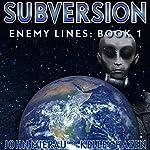 Subversion: Enemy Lines, Book 1   John Mierau