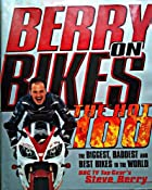 Berry on Bikes the Hot 100: Amazon.co.uk: Berry Steven: Books