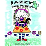 Jazzy and Puppy ~ Shelina Ishani