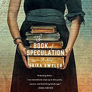 The Book of Speculation: A Novel Audiobook by Erika Swyler Narrated by Ari Fliakos