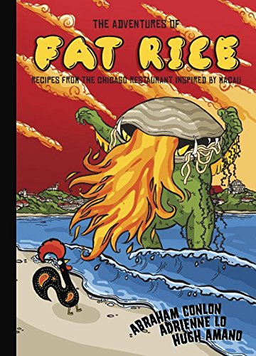 The Adventures of Fat Rice: Recipes from the Chicago Restaurant Inspired by Macau by Abraham Conlon, Adrienne Lo, Hugh Amano
