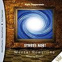 Stress ade! (Mental Powerline - Relaxing Dream) Hörbuch von Kurt Tepperwein Gesprochen von: Kurt Tepperwein